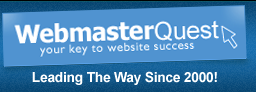webmaster quest. your key to website sucess. leading the way since 2000!